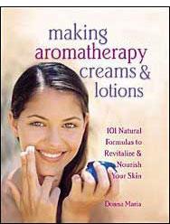 Aromatherapy Books, Making Aromatherapy Creams and Lotions