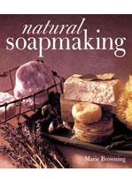 Soap Book, Natural Soapmaking
