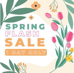 Spring Savings Flash Sale